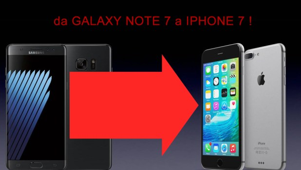 Da Samsung Note 7 a Iphone 7