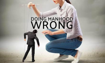Doing Manhood Wrong