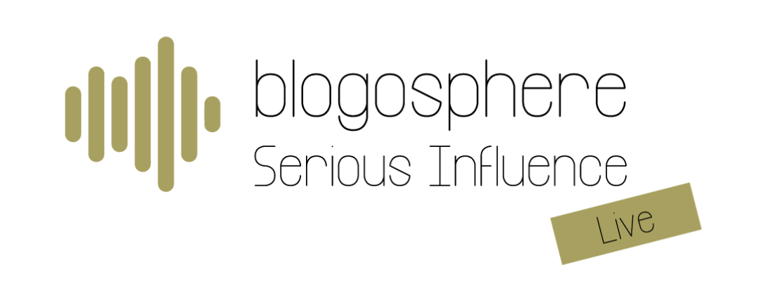 Blogosphere Serious Influence Live Event