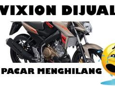 Vixion dijual Pacar menghilang