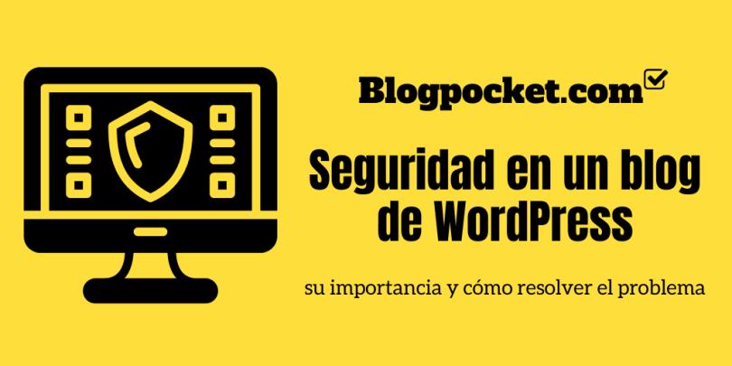 SECURITY-BLOG-FEATURE Sécurité dans un blog WordPress: son importance et comment résoudre le problème