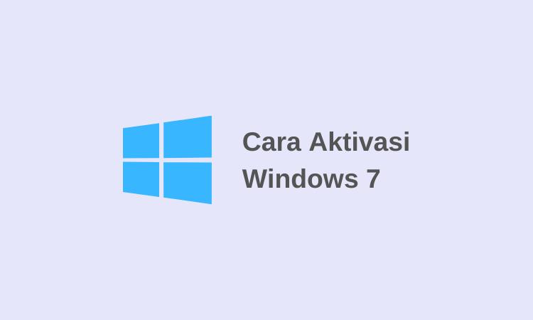 3 Cara Aktivasi Windows 7 Secara Permanen Dan Aman