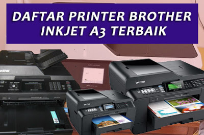 Daftar Printer Brother A3 Terbaik dan Termurah April-Mei 2018
