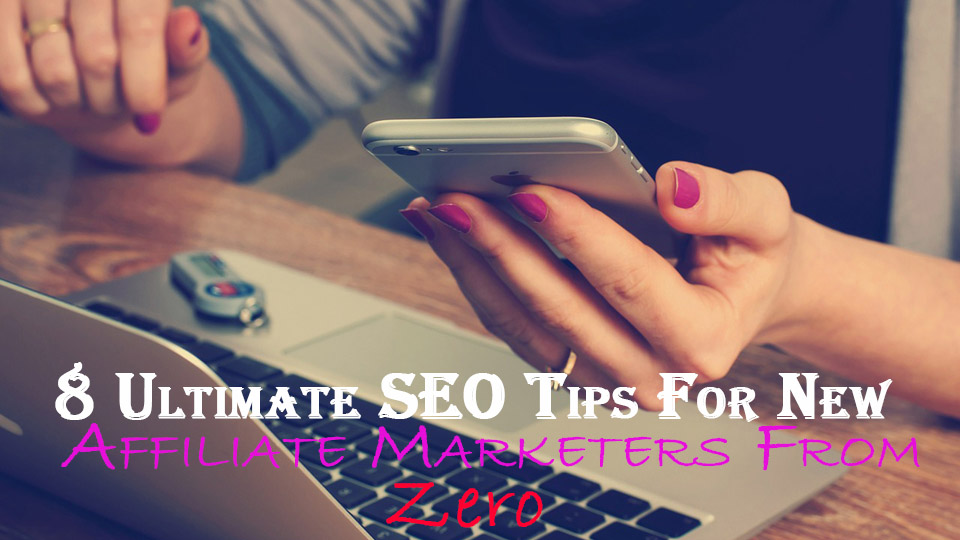 top-seo-tips-for-new-affiliate-marketers