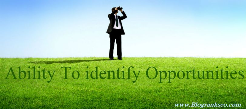 Ability To identify Opportunities