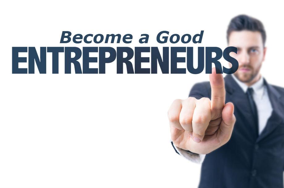 Become a Good Entrepreneur