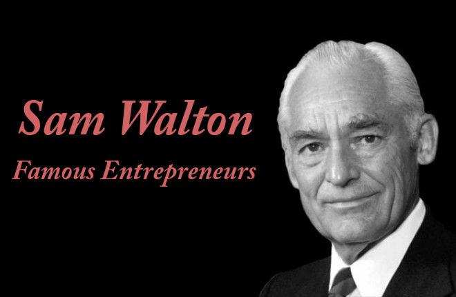 Sam Walton Famous Entrepreneurs