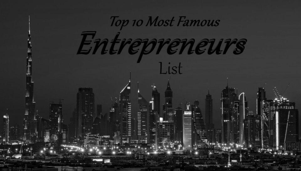 Top 10 Most Famous Entrepreneurs List