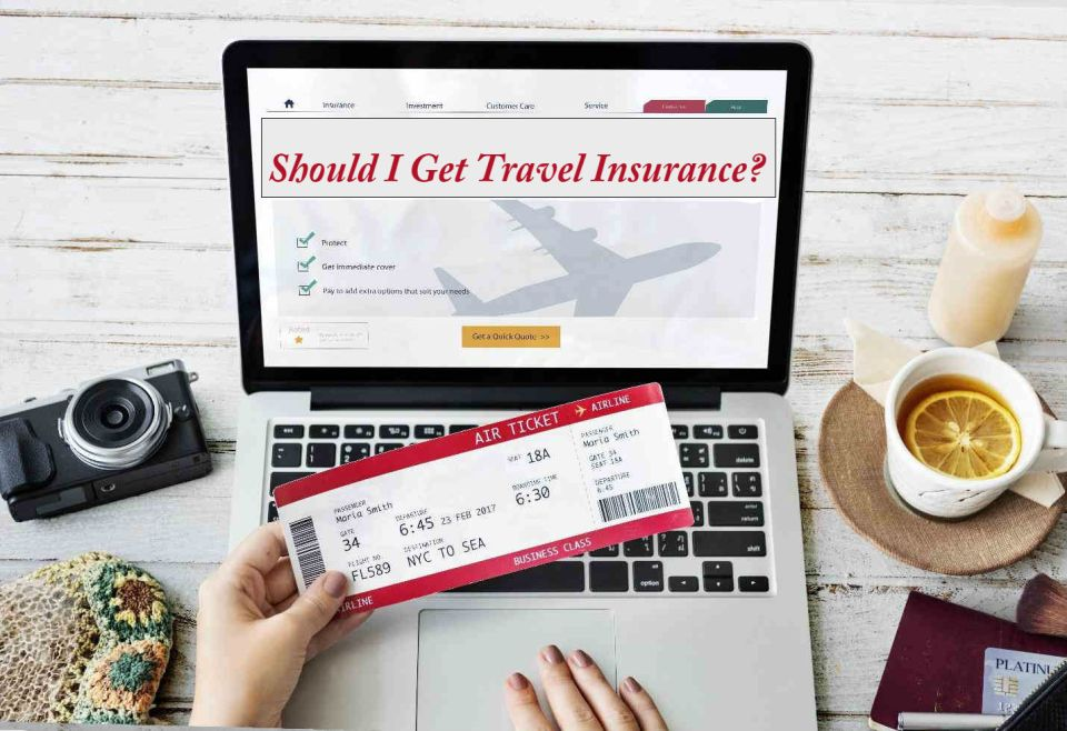 Should I Get Travel Insurance?
