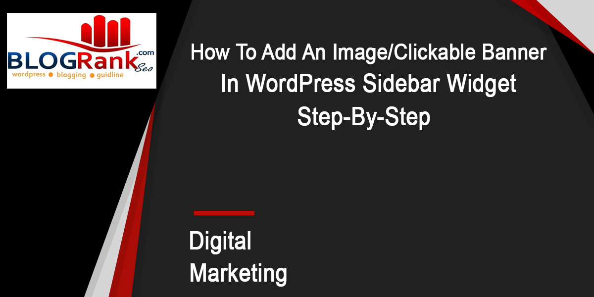 How To Add An Image Clickable Banner In Wordpress Sidebar Widget
