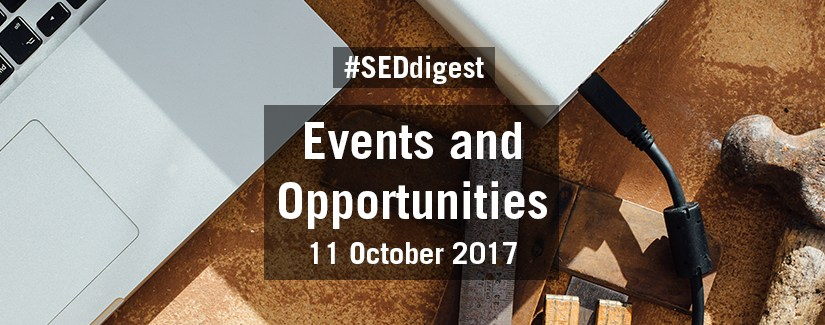 #SEDdigest – Events and Opportunities Digest – Wednesday 11 October 2017