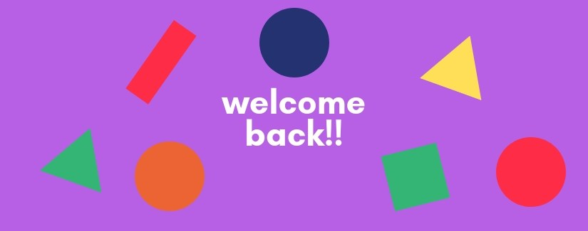 Welcome Back Returning Students in 2018/19 – Key Information