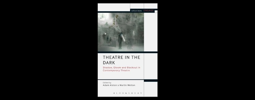 Dr Martin Welton nominated for  TaPRA Editing Prize for 'Theatre in the Dark…'