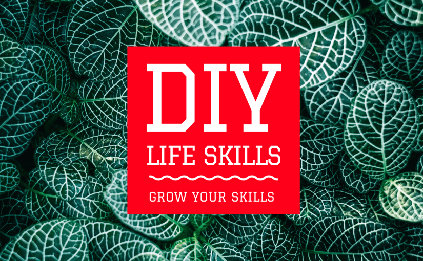 DIY LIFE SKILLS 2019 – Grow your creative skills with free workshops