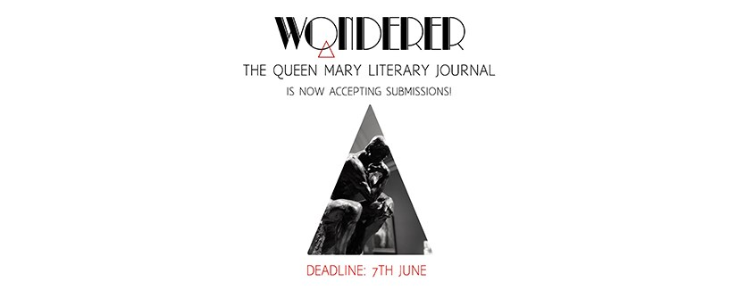 Announcing 'Wonderer' – The Queen Mary Literary Journal – Submit your work by 7 June