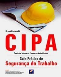 CIPA: Guia Prático de Segurança do Trabalho