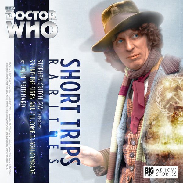 BIG FINISH - SHORT TRIP - SOUND THE SIREN AND I'LL COME TO YOU COMRADE