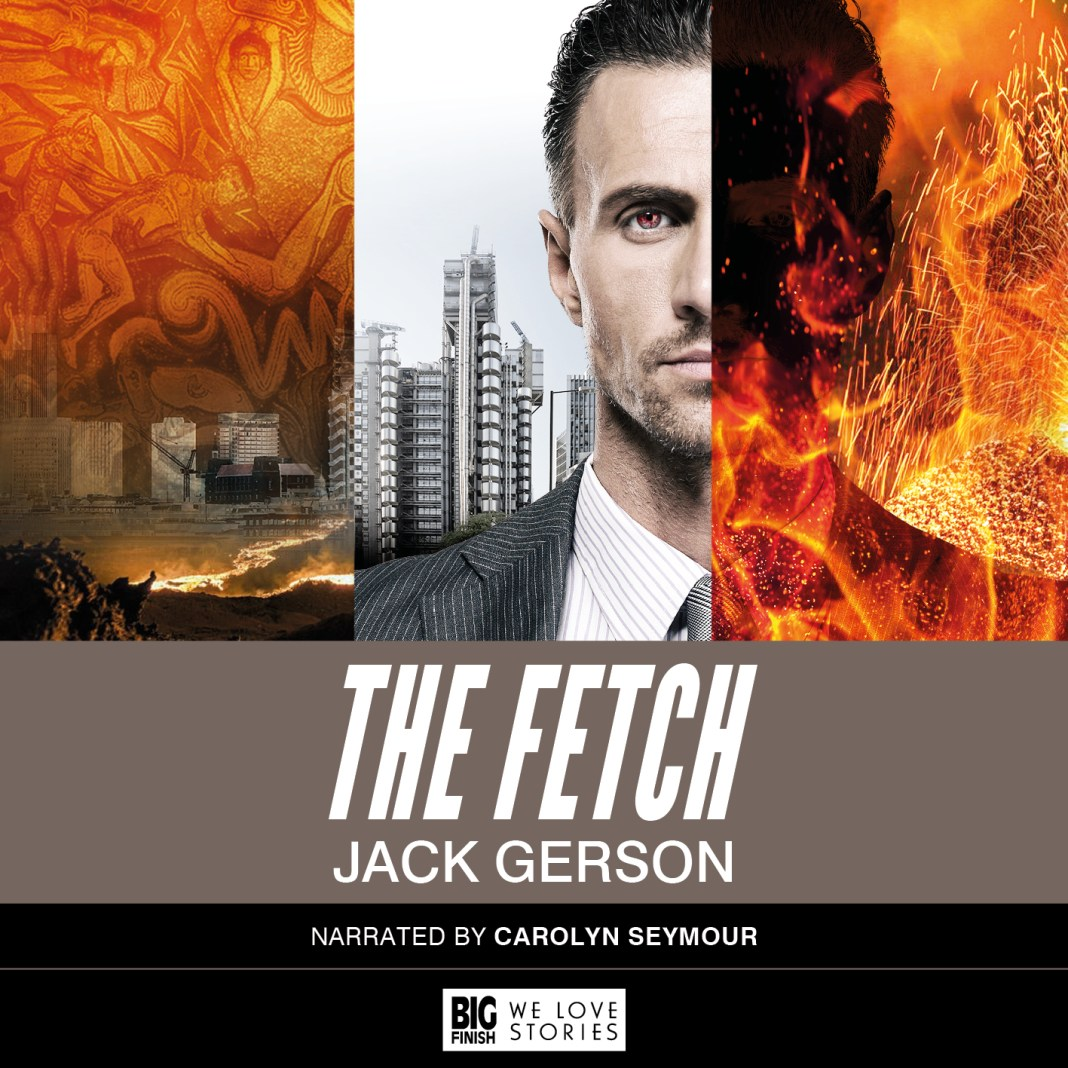 BIG FINISH - THE FETCH BY JACK GERSON