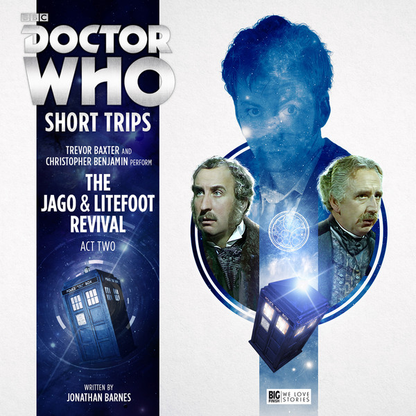 BIG FINISH - THE JAGO & LITEFOOT REVIVAL ACT 2