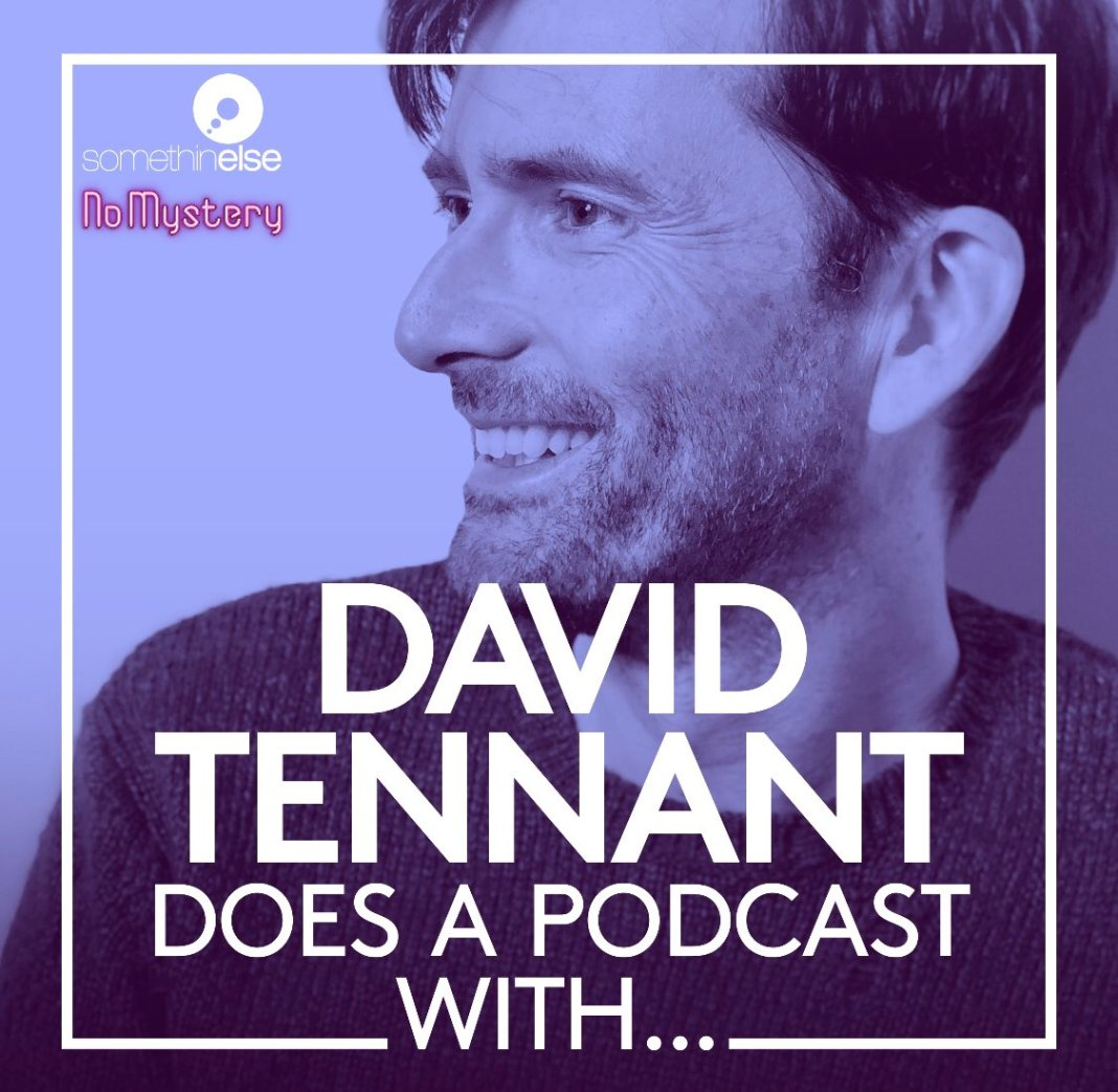 David Tennant Podcast with... features the former Doctor Who chatting amiably with many of his famous mates (c) Something Else and No Mystery