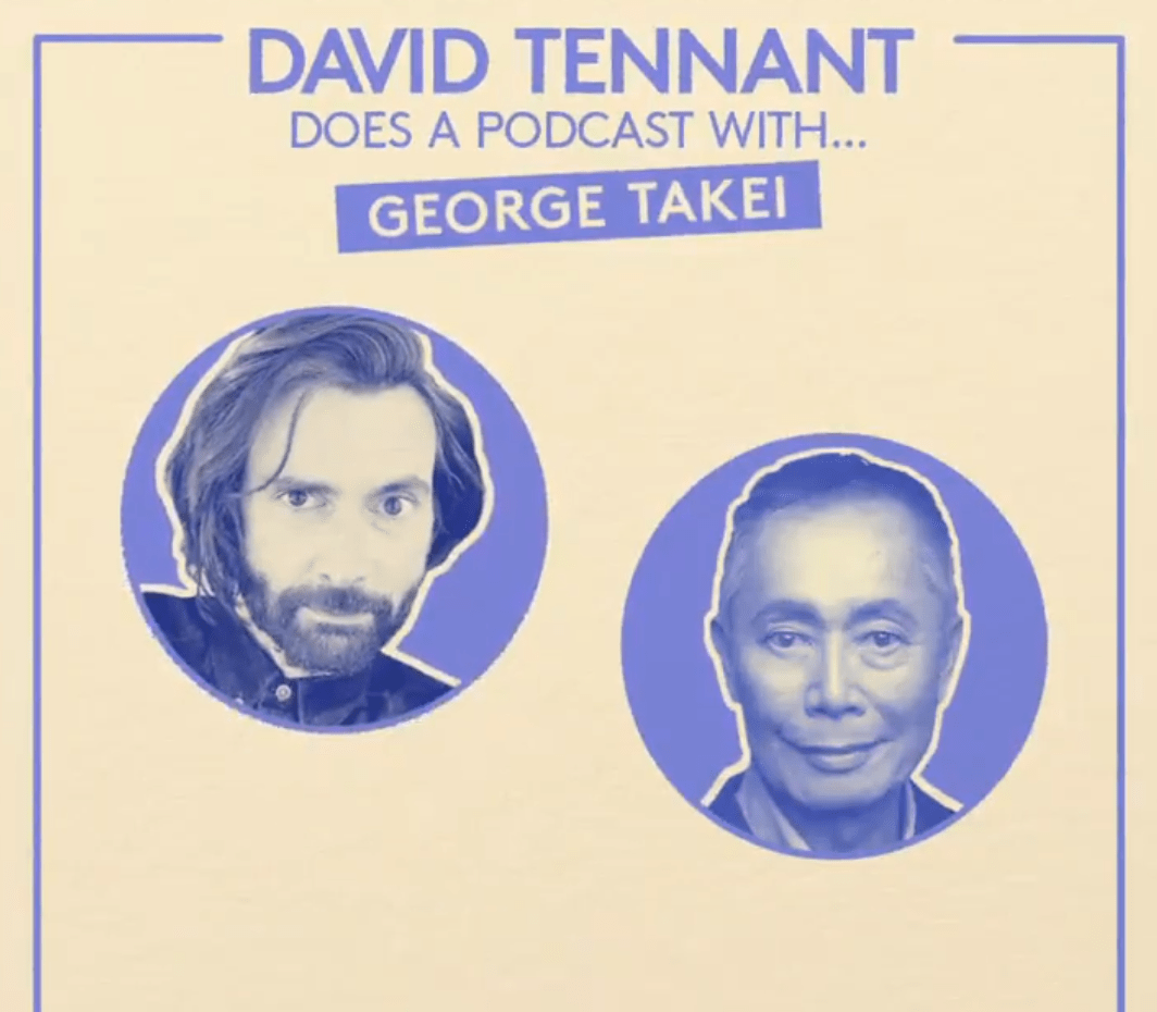 David Tennant Does a Podcast with... George Takei (c) Somethin' Else and No Mystery Doctor Who Tenth Doctor Star Trek Mr Sulu They Called Us Enemy