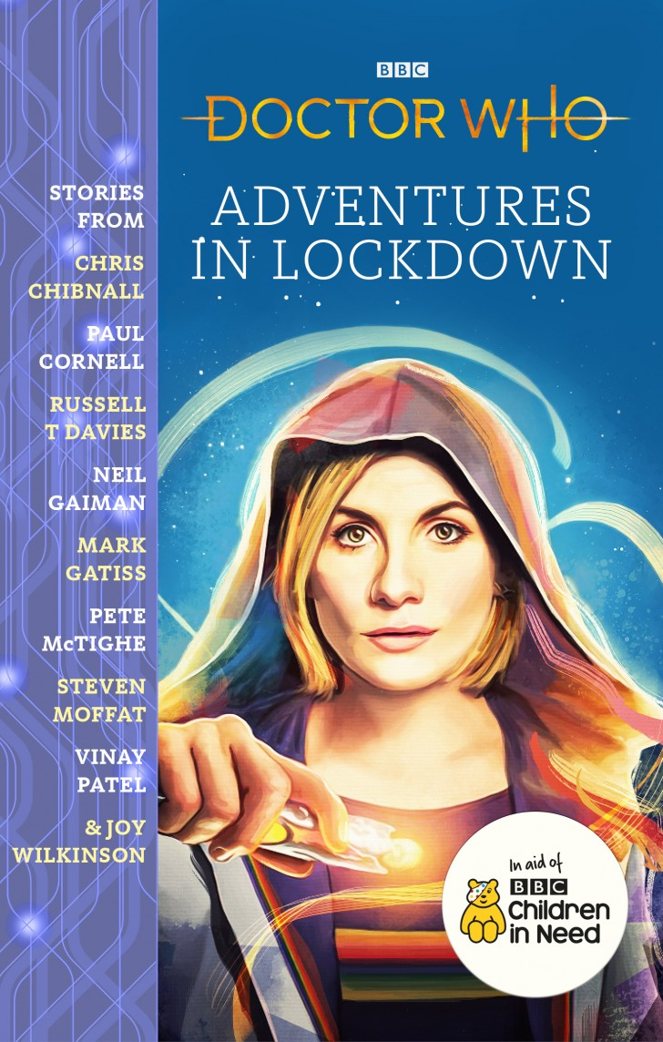 Doctor Who: Adventures in Lockdown. Cover by Sophie Cowdry (c) BBC Books Thirteenth Doctor Chris Chibnall Russell T Davies Neil Gaiman Steven Moffat Children in Need