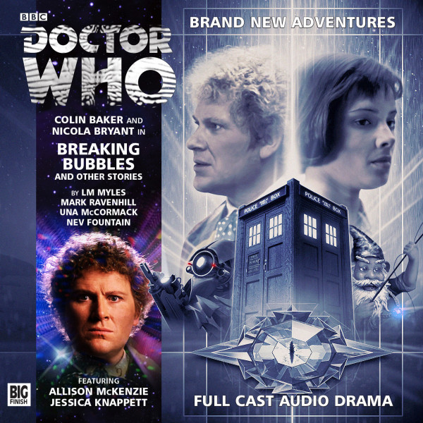 Doctor Who: Breaking Bubbles. Cover by Anthony Lamb (c) Big Finish Productions Sixth Doctor Peri Colin Baker Nicola Bryant TARDIS