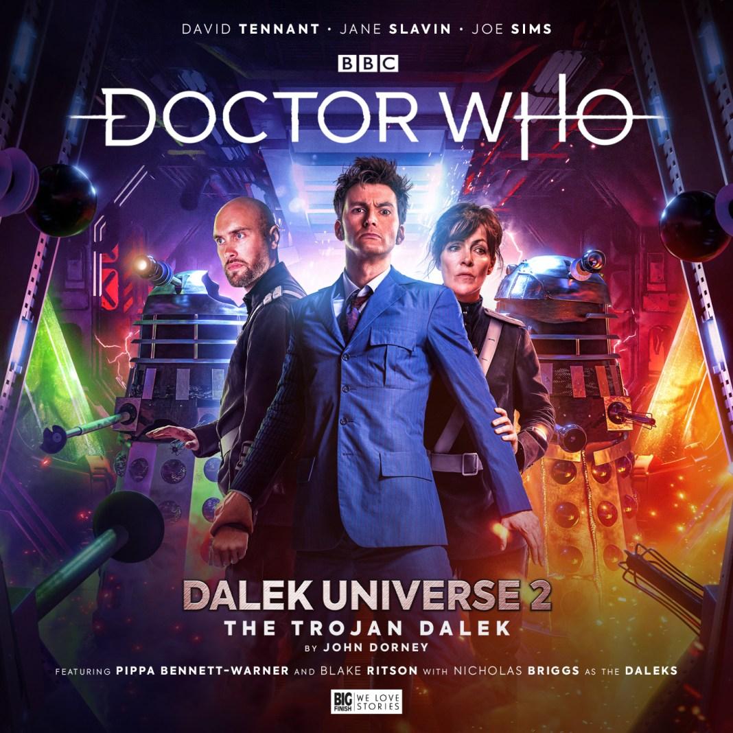 Doctor Who: The Trojan Dalek. Cover by Simon Holub (c) Big Finish Productions Dalek Universe David Tennant Tenth Doctor Joe Sims Mark Seven Anya Kingdom Jane Slavin