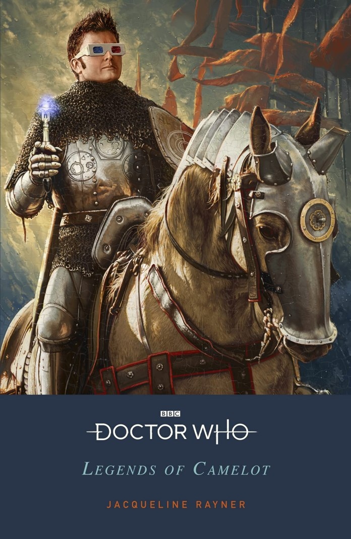 Doctor Who: Legends of Camelot (c) BBC Books Tenth Doctor Jacqueline Rayner King Arthur