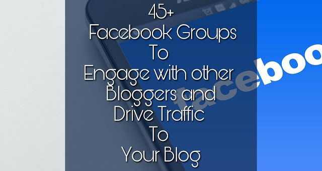45+ Facebook Groups Every Upcoming Blogger Should Join