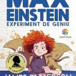 James Patterson, Chris Grabenstein – Max Einstein. Experiment de geniu