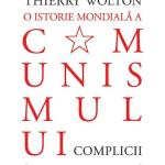 Thierry Wolton – O istorie mondiala a comunismului Vol.3: Complicii