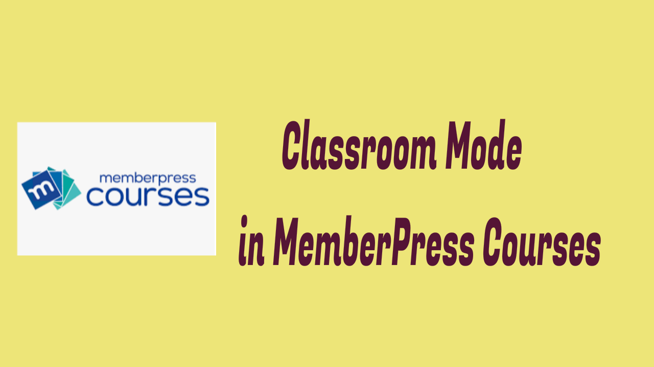 Classroom Mode in MemberPress Courses