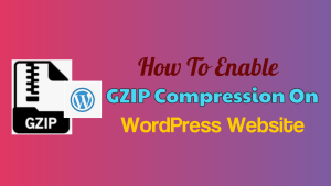 GZIP Compression On WordPress Website