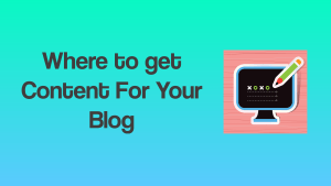 Where to get a content for your blog