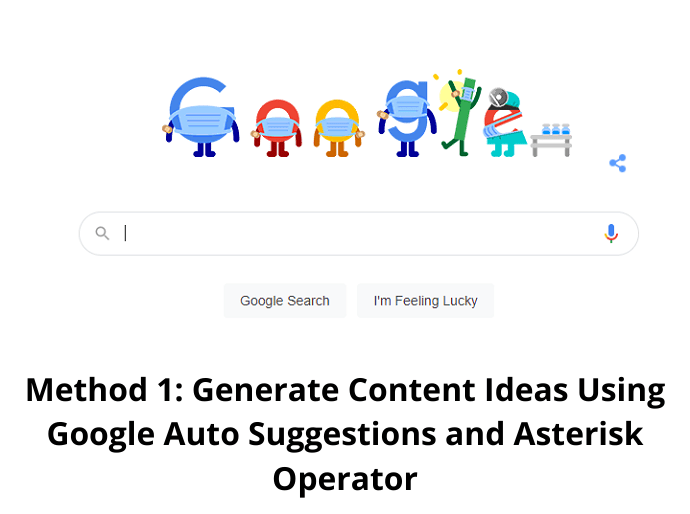 Method 1 Generate Content Ideas Using Google Auto Suggestions and Asterisk Operator