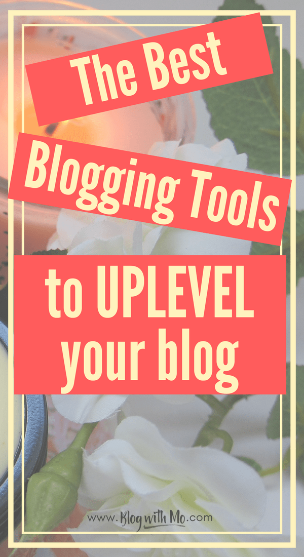 The best blogging tools for growing your blog and making money online