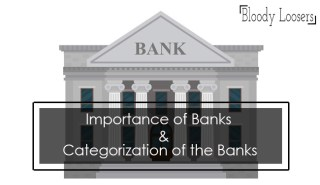 Importance of Banks - How Many Categories of Banks