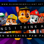 7 Things I Think about while Watching Paw Patrol