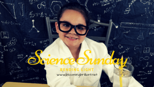 Science Sunday-Bending Light