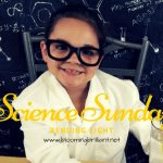 Science Sunday-Bending Light