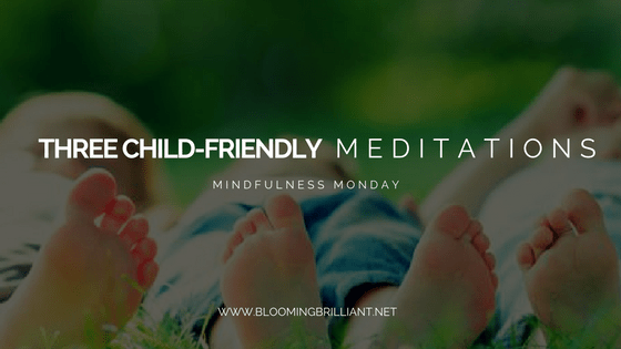 3 child-friendly meditations that will help your family disconnect with the outside world and reconnect with themselves and the world around them.