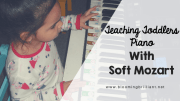 Teaching Toddlers Piano with Soft Mozart