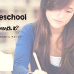 Is Homeschool Worth It?