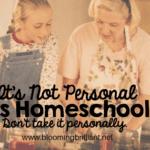 It's Not Personal; It's Homeschool