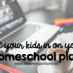 Let your kids in on your homeschool plan
