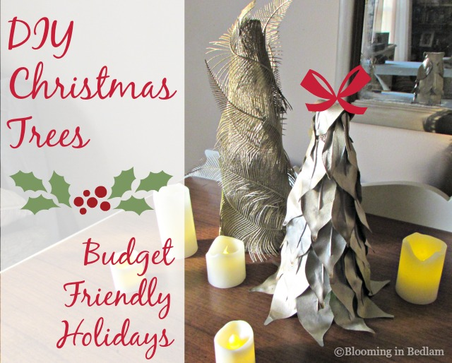 Budget Friendly Holiday Decor- DIY Christmas Trees