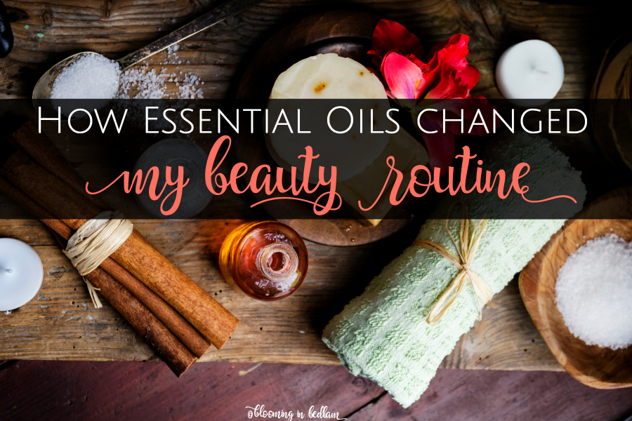 How Essential Oils Changed My Beauty Routine (+ My Must-Have Oils)