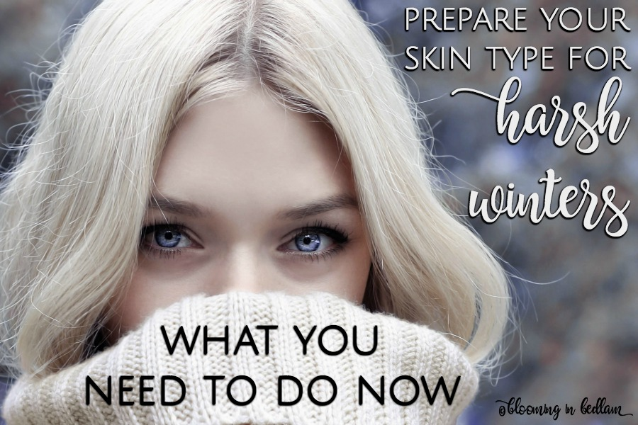 Prepare Your Skin Type for Harsh Winters: What You NEED to do NOW