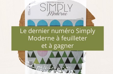 On feuillette le Quiltmania Simply Moderne n*15